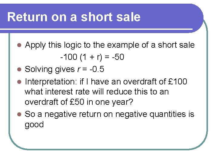 Return on a short sale Apply this logic to the example of a short