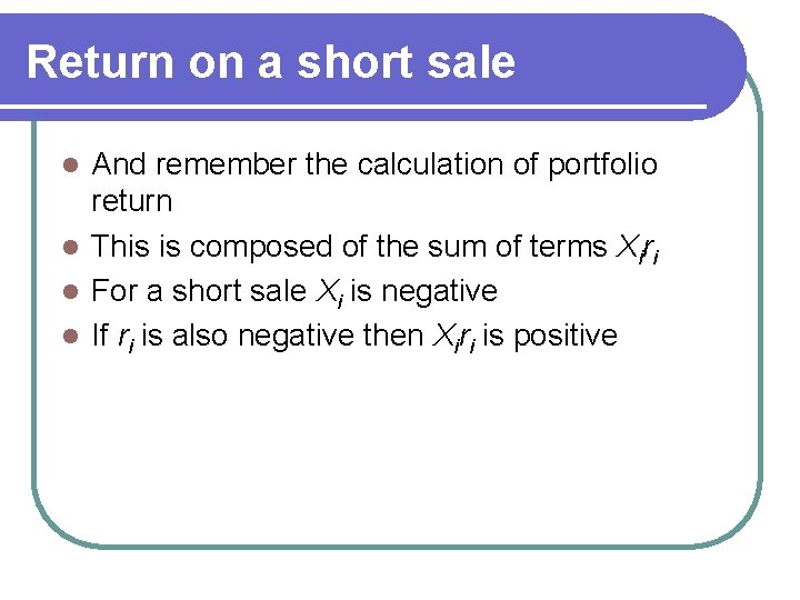 Return on a short sale And remember the calculation of portfolio return l This