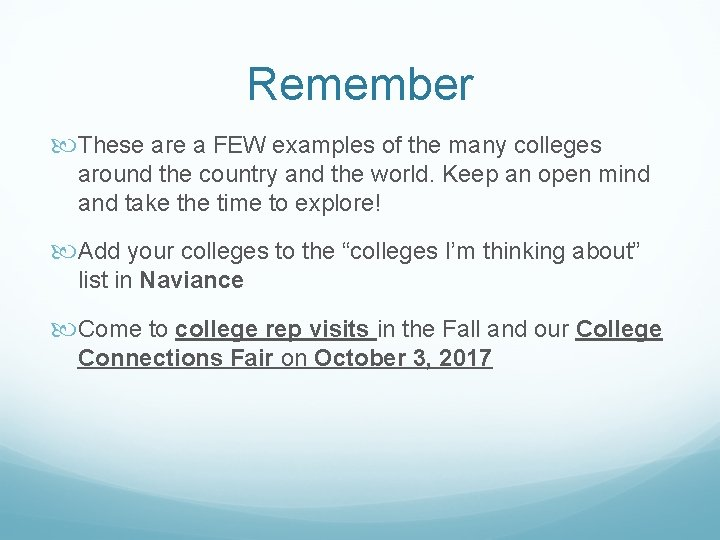 Remember These are a FEW examples of the many colleges around the country and