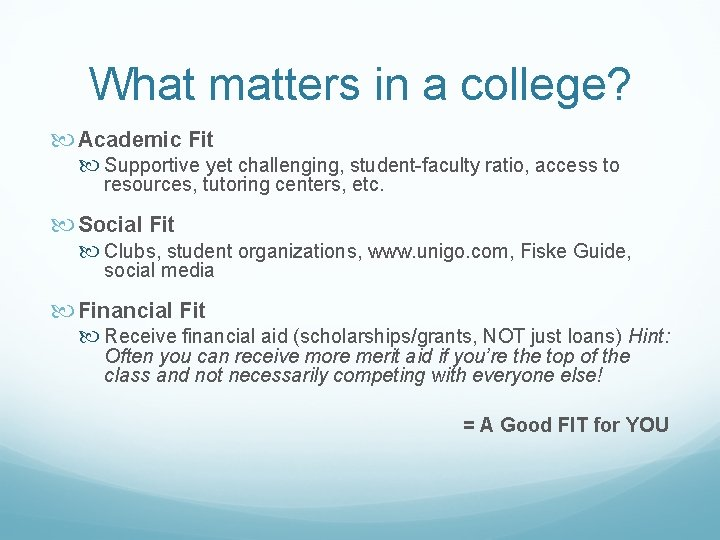 What matters in a college? Academic Fit Supportive yet challenging, student-faculty ratio, access to