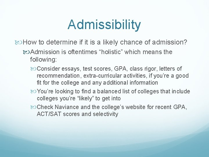 Admissibility How to determine if it is a likely chance of admission? Admission is