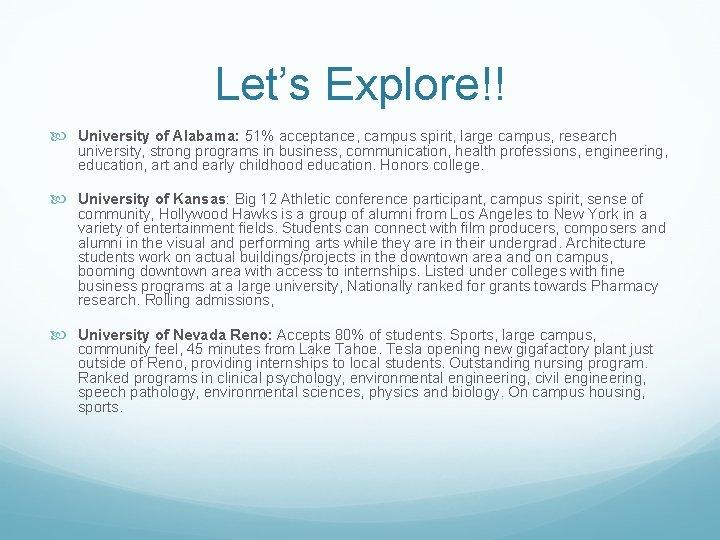 Let's Explore!! University of Alabama: 51% acceptance, campus spirit, large campus, research university, strong