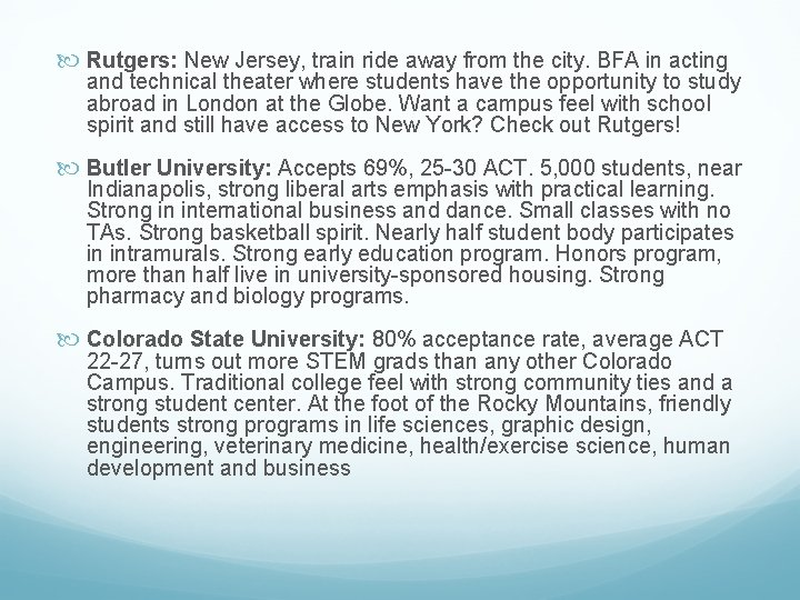 Rutgers: New Jersey, train ride away from the city. BFA in acting and