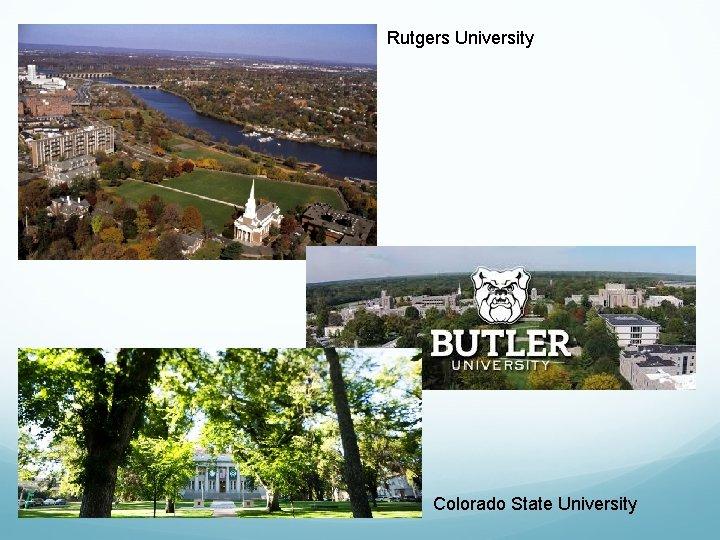 Rutgers University Colorado State University