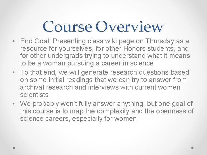 Course Overview • End Goal: Presenting class wiki page on Thursday as a resource