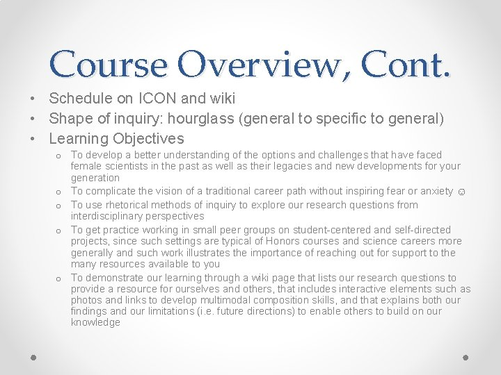 Course Overview, Cont. • Schedule on ICON and wiki • Shape of inquiry: hourglass