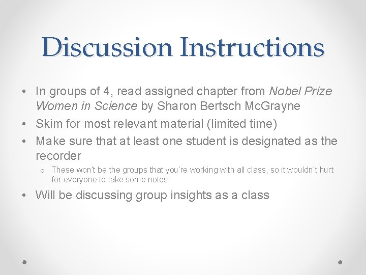 Discussion Instructions • In groups of 4, read assigned chapter from Nobel Prize Women