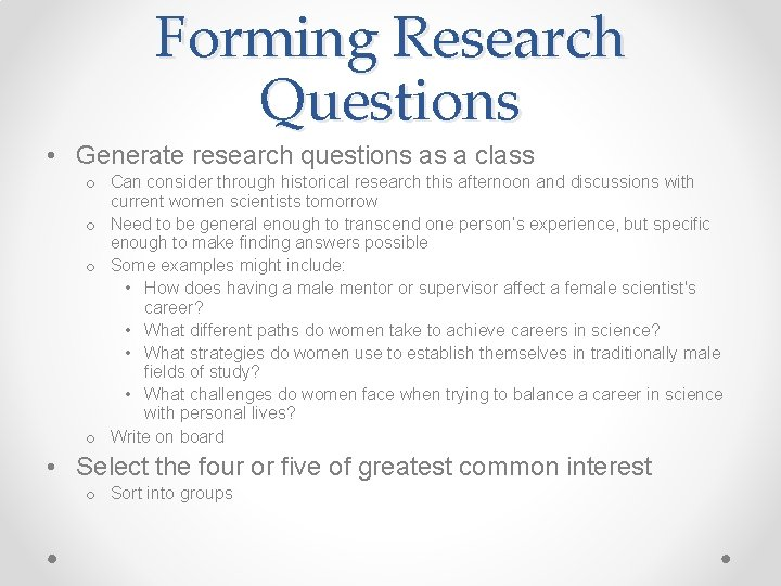Forming Research Questions • Generate research questions as a class o Can consider through