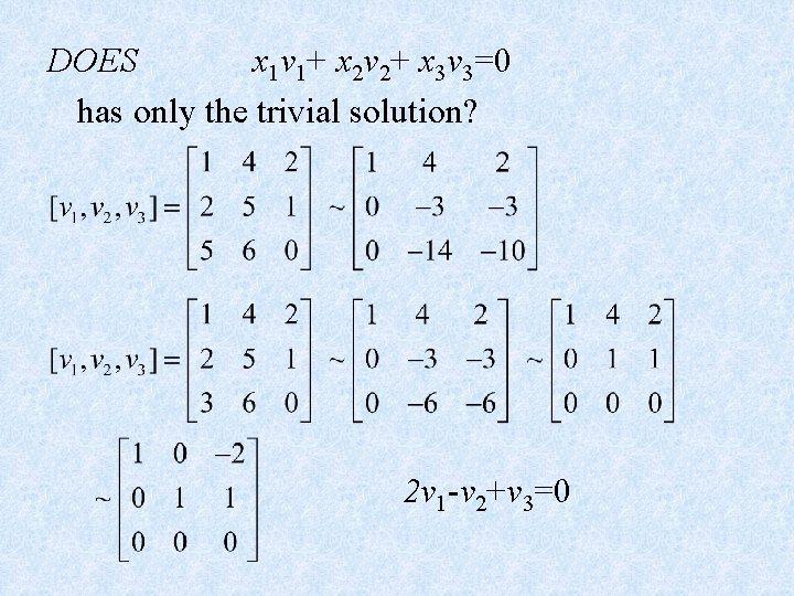 DOES x 1 v 1+ x 2 v 2+ x 3 v 3=0 has