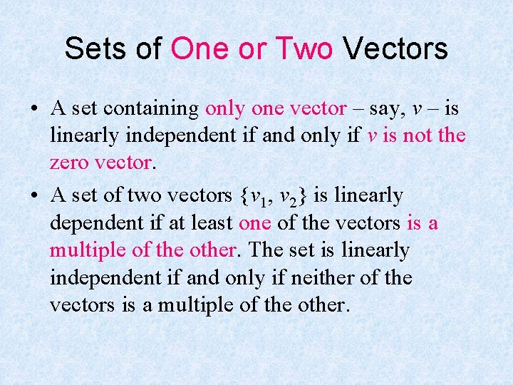 Sets of One or Two Vectors • A set containing only one vector –