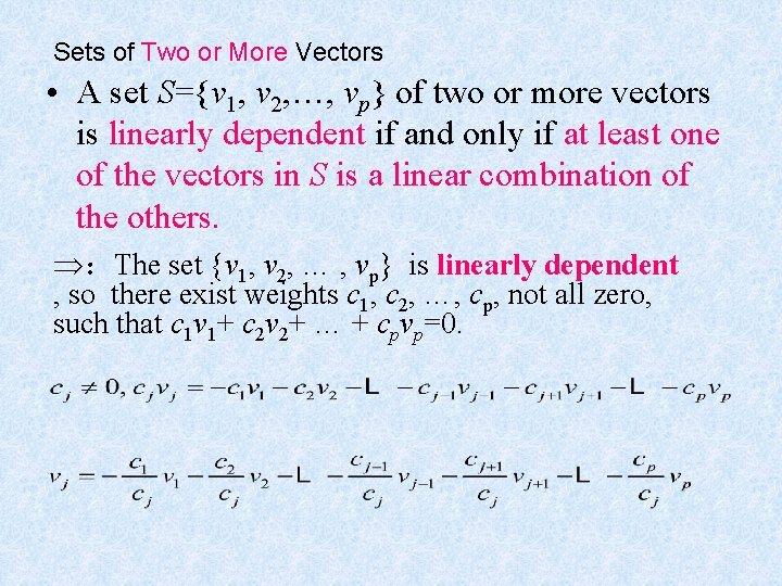 Sets of Two or More Vectors • A set S={v 1, v 2, …,
