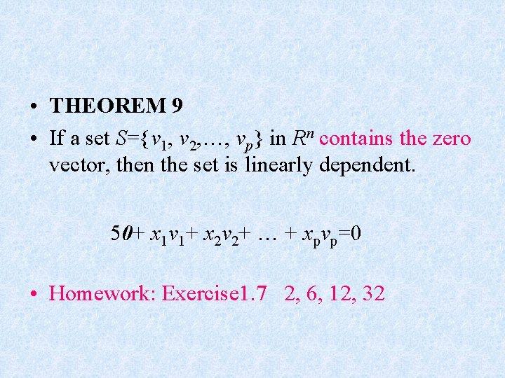 • THEOREM 9 • If a set S={v 1, v 2, …, vp}