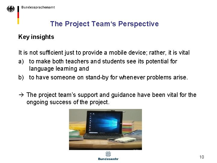The Project Team's Perspective Key insights It is not sufficient just to provide a