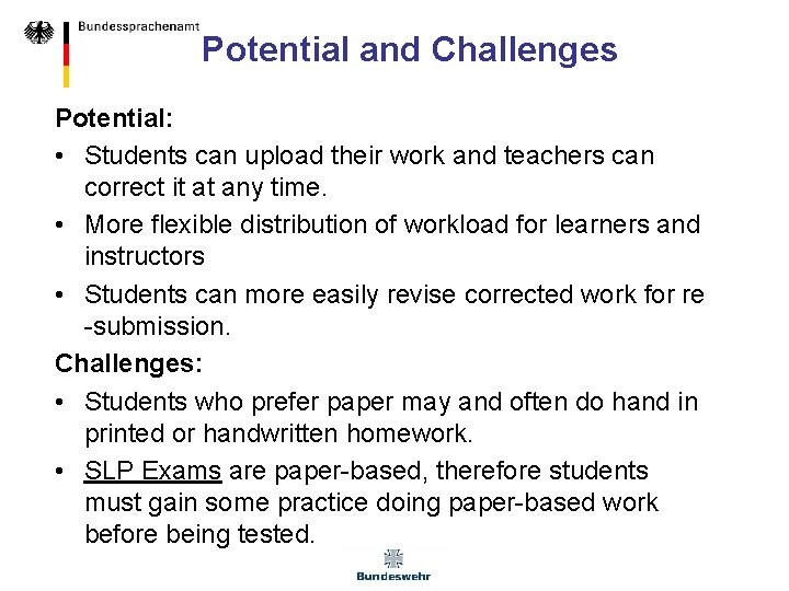 Potential and Challenges Potential: • Students can upload their work and teachers can correct