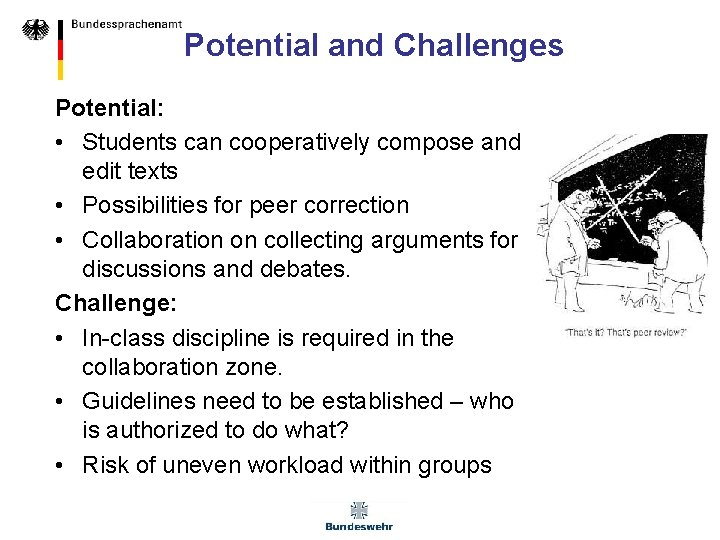 Potential and Challenges Potential: • Students can cooperatively compose and edit texts • Possibilities
