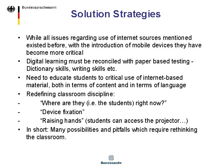 Solution Strategies • While all issues regarding use of internet sources mentioned existed before,