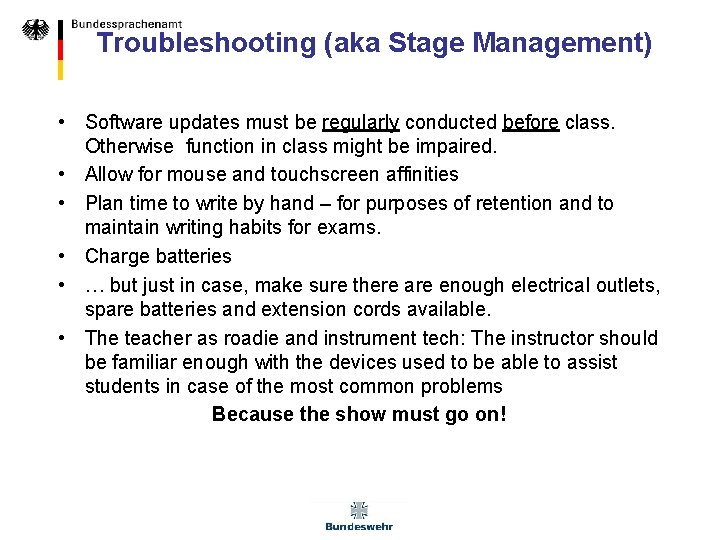 Troubleshooting (aka Stage Management) • Software updates must be regularly conducted before class. Otherwise
