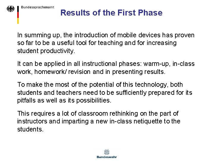 Results of the First Phase In summing up, the introduction of mobile devices has