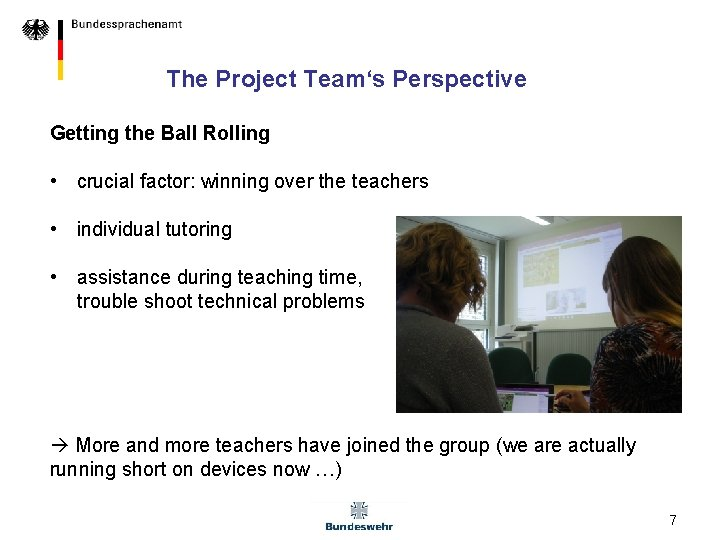 The Project Team's Perspective Getting the Ball Rolling • crucial factor: winning over the