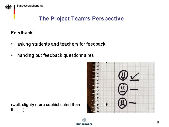 The Project Team's Perspective Feedback • asking students and teachers for feedback • handing