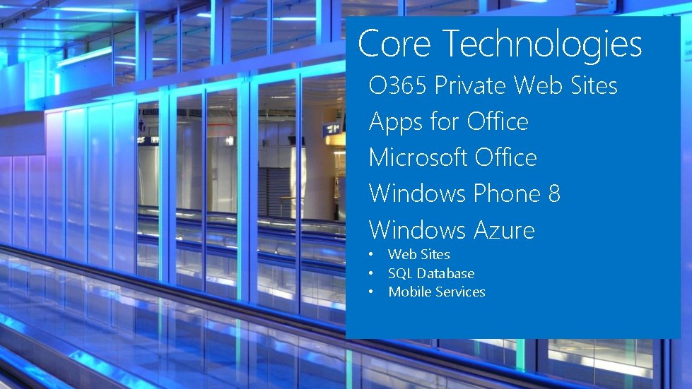 Core Technologies O 365 Private Web Sites Apps for Office Microsoft Office Windows Phone