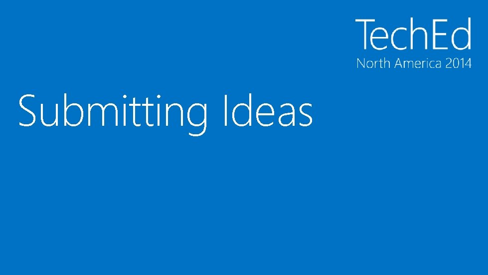 Submitting Ideas