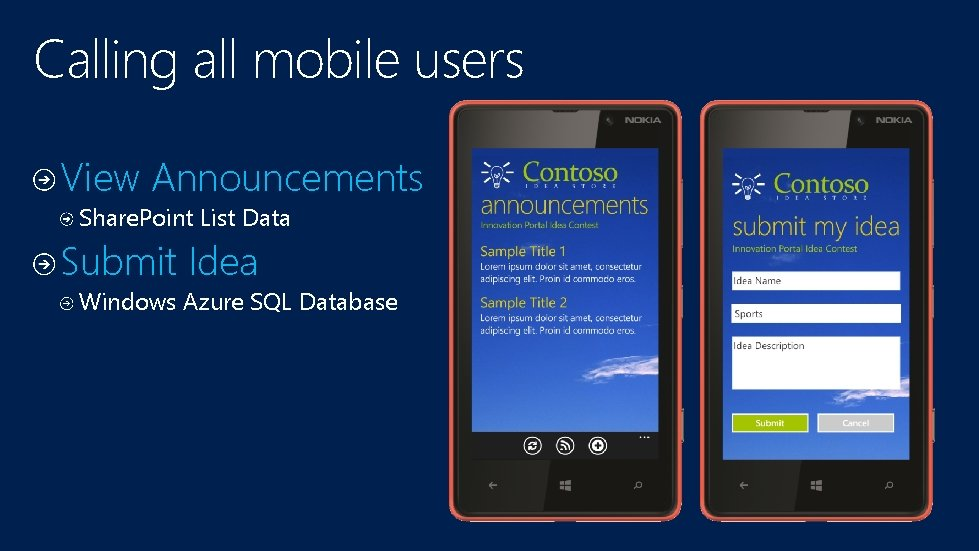 Calling all mobile users View Announcements Share. Point List Data Submit Idea Windows Azure
