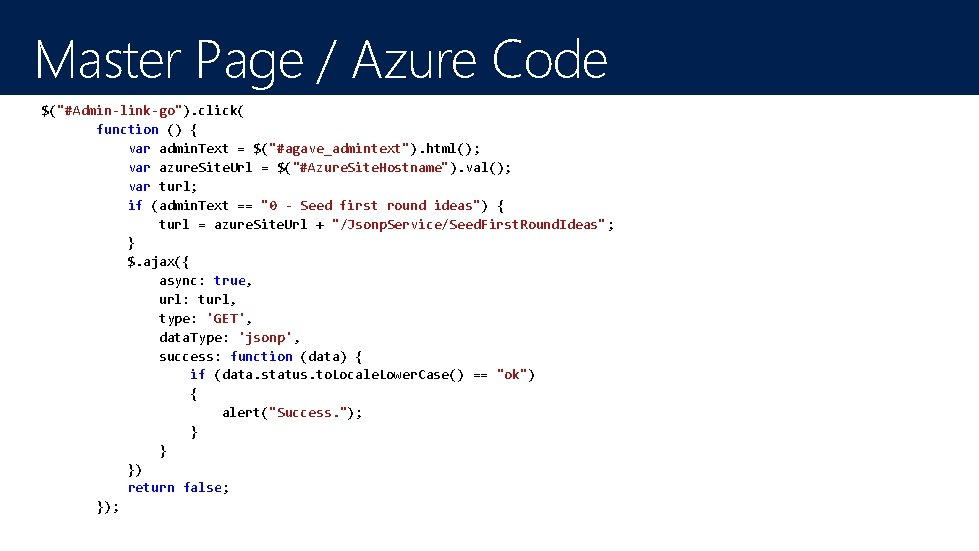 """Master Page / Azure Code $(""""#Admin-link-go""""). click( function () { var admin. Text ="""