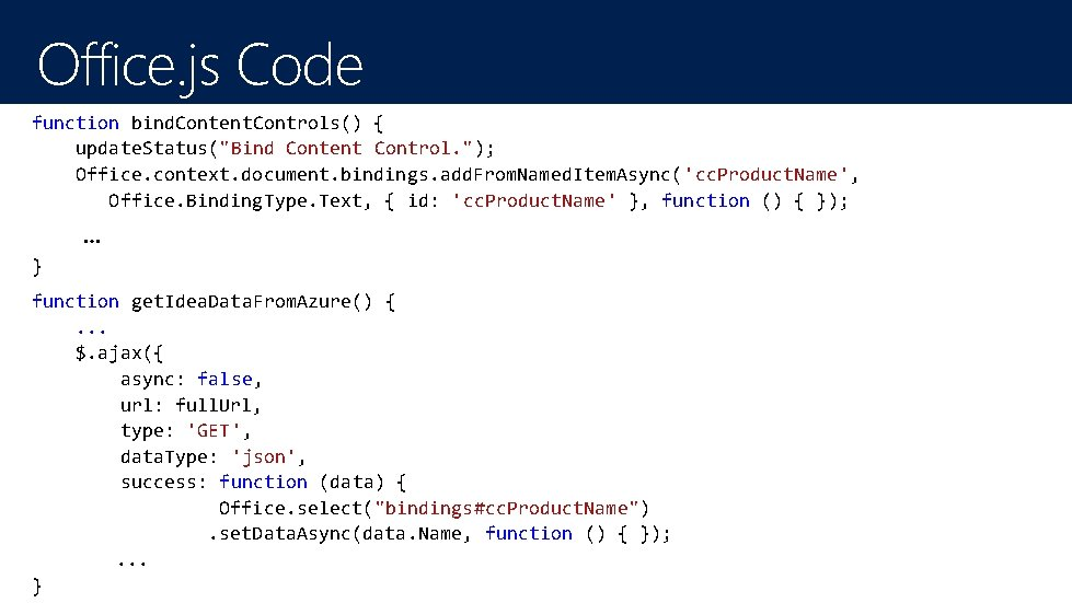 """Office. js Code function bind. Content. Controls() { update. Status(""""Bind Content Control. """"); Office."""