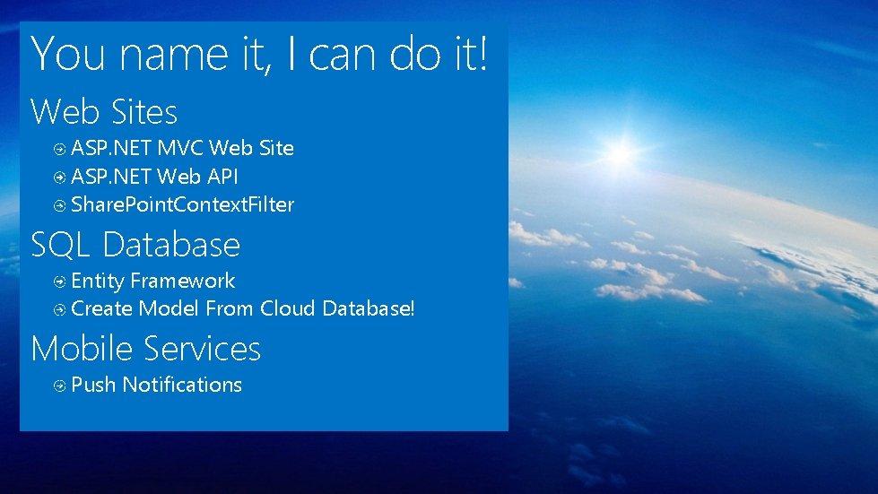 You name it, I can do it! Web Sites ASP. NET MVC Web Site