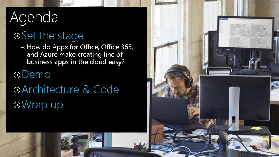 Agenda Set the stage How do Apps for Office, Office 365, and Azure make