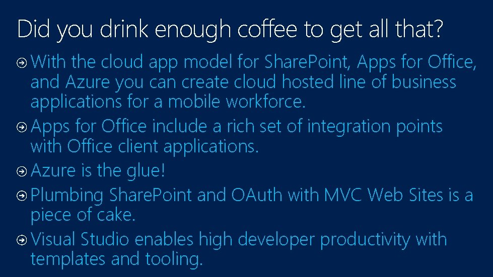 Did you drink enough coffee to get all that? With the cloud app model