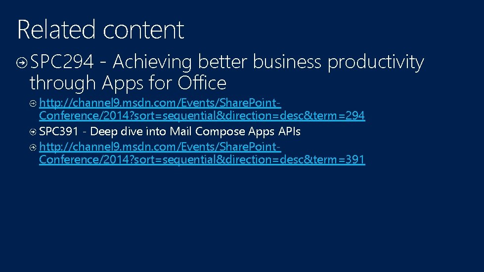 Related content SPC 294 - Achieving better business productivity through Apps for Office http: