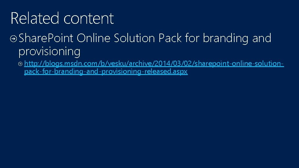 Related content Share. Point Online Solution Pack for branding and provisioning http: //blogs. msdn.