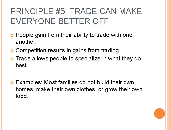 PRINCIPLE #5: TRADE CAN MAKE EVERYONE BETTER OFF People gain from their ability to
