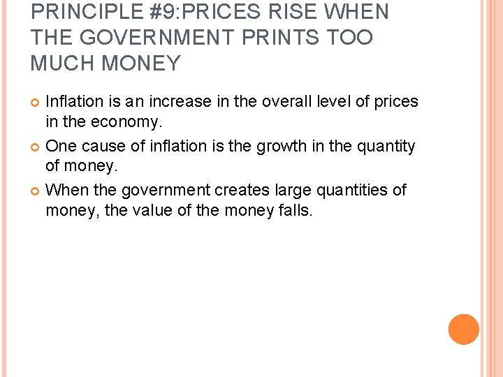 PRINCIPLE #9: PRICES RISE WHEN THE GOVERNMENT PRINTS TOO MUCH MONEY Inflation is an