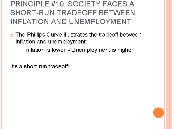 PRINCIPLE #10: SOCIETY FACES A SHORT-RUN TRADEOFF BETWEEN INFLATION AND UNEMPLOYMENT The Phillips Curve