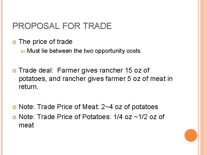 PROPOSAL FOR TRADE The price of trade Must lie between the two opportunity costs