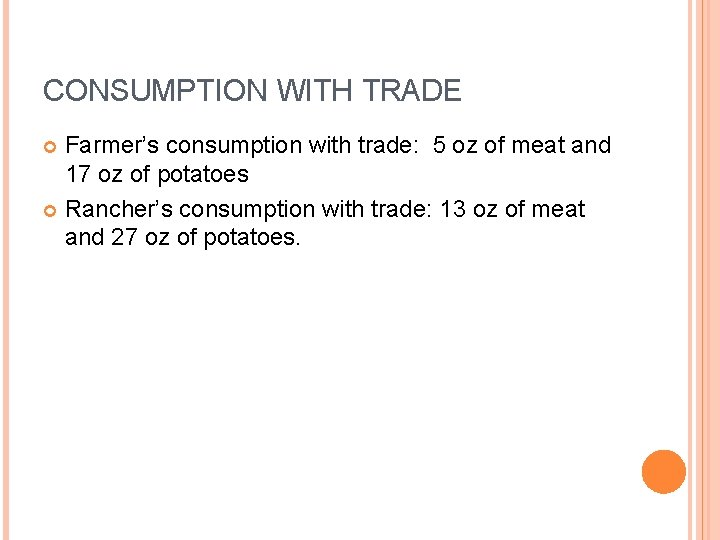 CONSUMPTION WITH TRADE Farmer's consumption with trade: 5 oz of meat and 17 oz