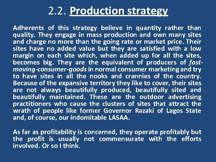 2. 2. Production strategy Adherents of this strategy believe in quantity rather than quality.