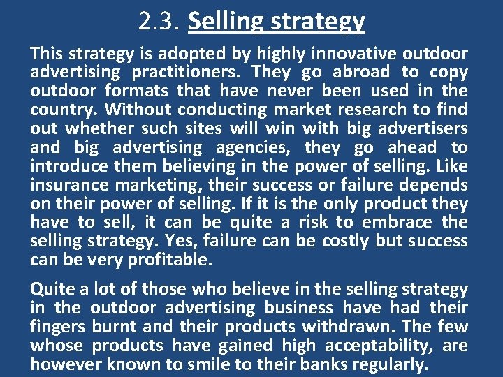 2. 3. Selling strategy This strategy is adopted by highly innovative outdoor advertising practitioners.