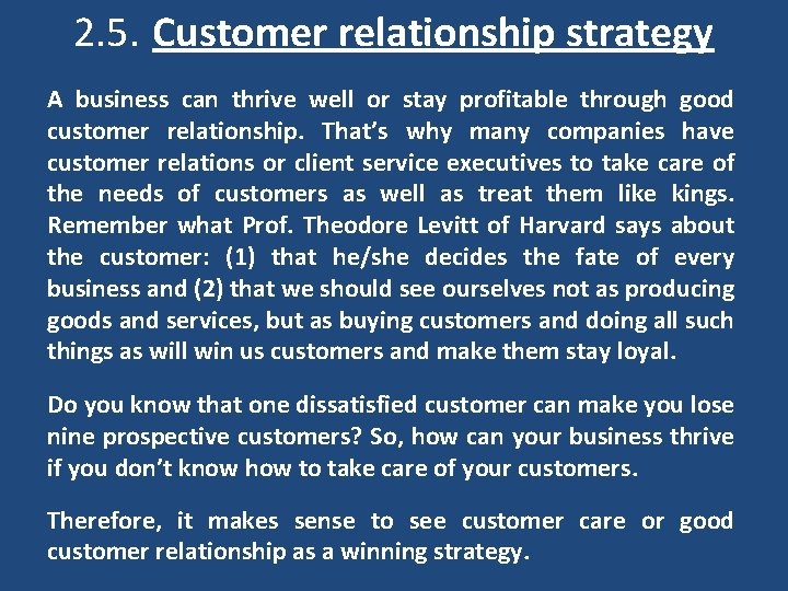 2. 5. Customer relationship strategy A business can thrive well or stay profitable through