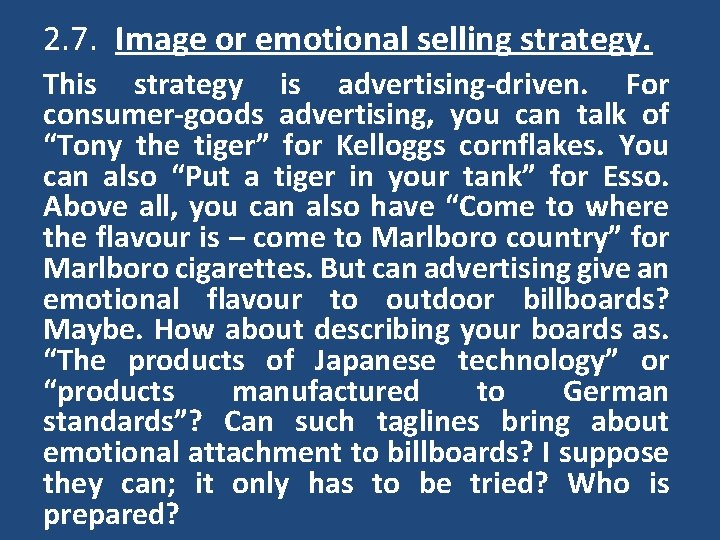 2. 7. Image or emotional selling strategy. This strategy is advertising-driven. For consumer-goods advertising,