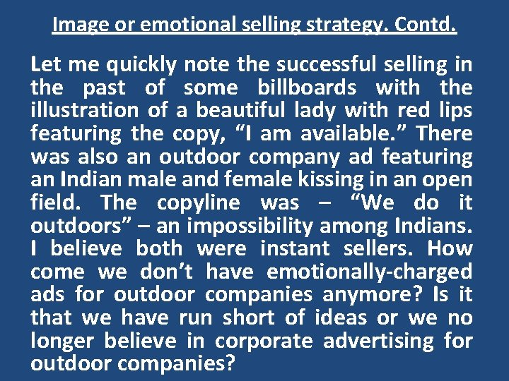 Image or emotional selling strategy. Contd. Let me quickly note the successful selling in