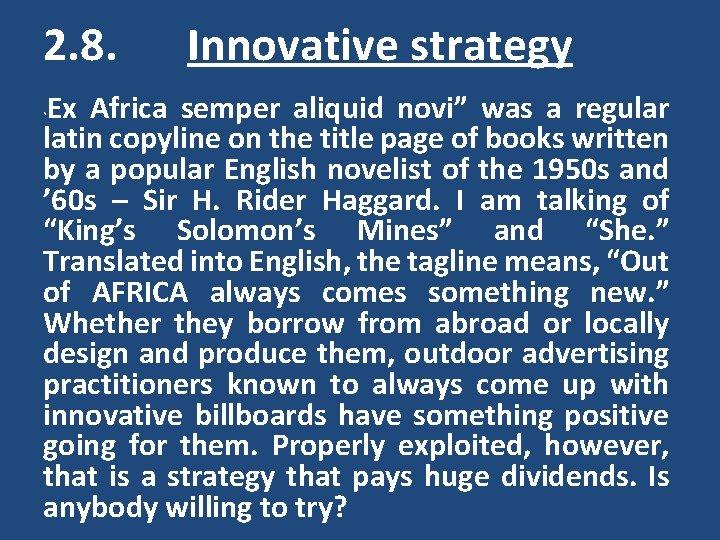 "2. 8. Innovative strategy Ex Africa semper aliquid novi"" was a regular latin"