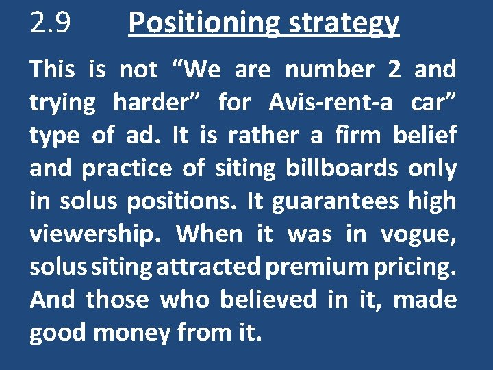 """2. 9 Positioning strategy This is not """"We are number 2 and trying harder"""""""