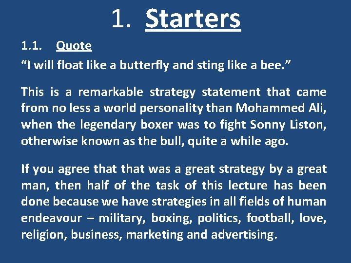 """1. Starters 1. 1. Quote """"I will float like a butterfly and sting like"""