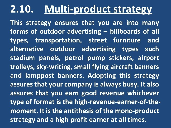 2. 10. Multi-product strategy This strategy ensures that you are into many forms of