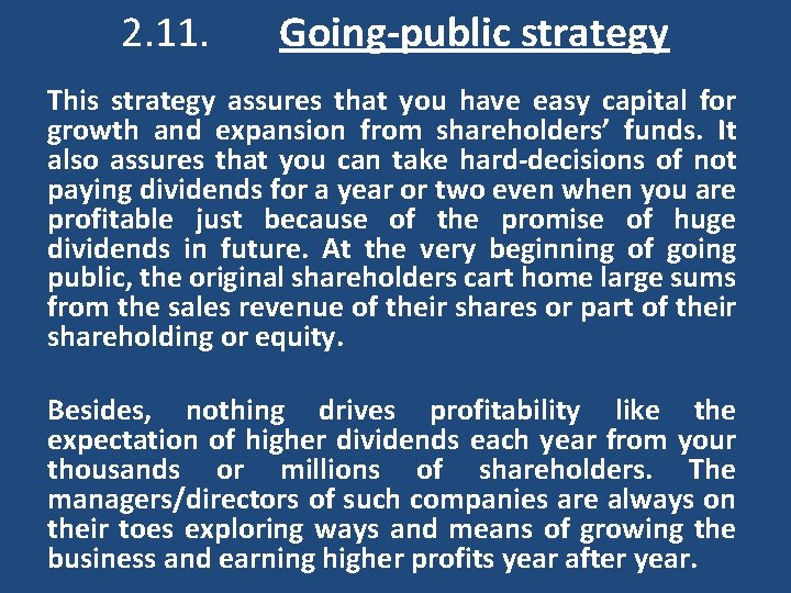 2. 11. Going-public strategy This strategy assures that you have easy capital for growth