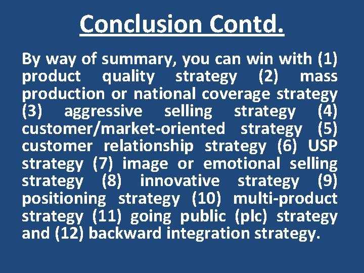 Conclusion Contd. By way of summary, you can with (1) product quality strategy (2)